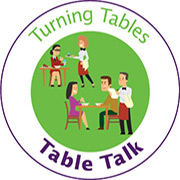 Turning Tables Table Talk